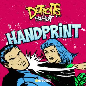 "Detroit's Filthiest/HANDPRINT 12"""