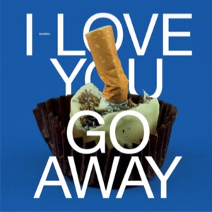 Autarkic/I LOVE YOU, GO AWAY LP
