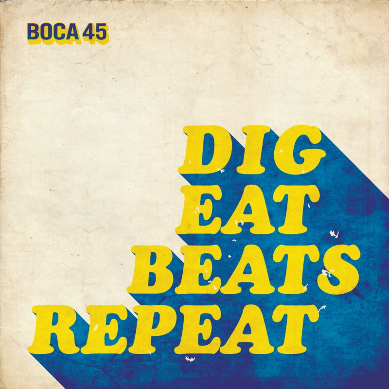 Boca 45/DIG EAT BEATS REPEAT LP