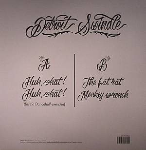 Detroit Swindle/HUH,WHAT! LASZLO RMX 12""
