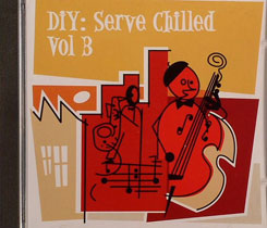 Various/DIY: SERVE CHILLED VOL. 3 CD