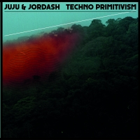 Juju & Jordash/TECHNO PRIMITIVISM 3LP