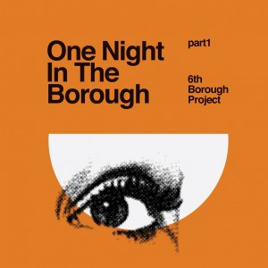 6th Borough Project/ONE NIGHT...PT 1 12""