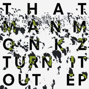 Thatmanmonkz/TURN IT OUT EP 12""