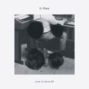 U-Dee/LOVE IS GONE EP 12""