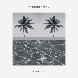 Cosmonection/MENORCA EP 12""