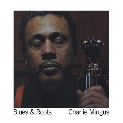 Charles Mingus/BLUES & ROOTS (180g) LP