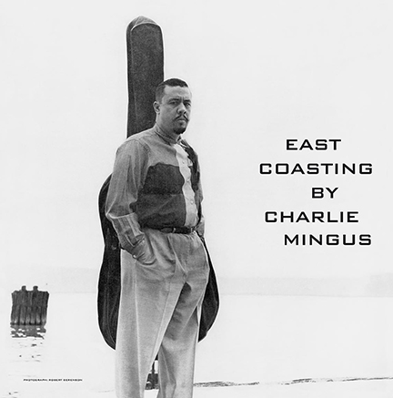 Charles Mingus/EAST COASTING (180g) LP