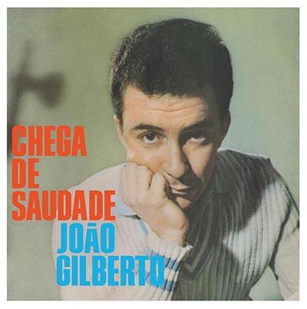 Joao Gilberto/CHEGA DE SAUDADE (180g) LP
