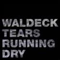 "Waldeck/TEARS RUNNING DRY D12"""