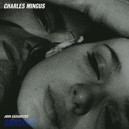 Charles Mingus/SHADOWS OST (180g) LP
