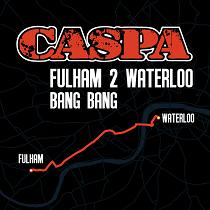 "Caspa/FULHAM 2 WATERLOO (ORIGINAL) 12"""