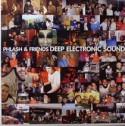 Phlash & Friends/DEEP ELECTRONIC... DLP