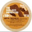 "Souljazz Orchestra/MISTA PRESIDENT 7"""