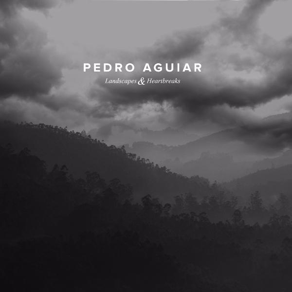 Pedro Aguiar/LANDSCAPES & HEARTBREAKS LP