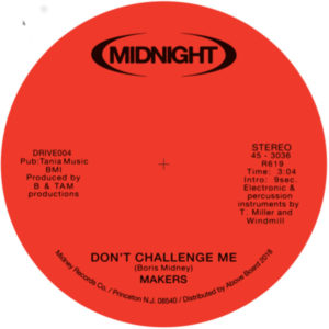 Makers/DON'T CHALLENGE ME 7""