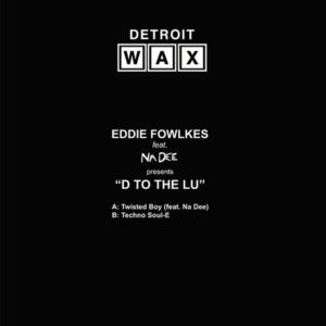 Eddie Fowlkes/D TO THE LU 12""