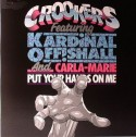 Crookers/PUT YOUR HANDS ON ME 12""
