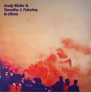 Andy Blake & T.J. Fairplay/B-ULTRAS 12""