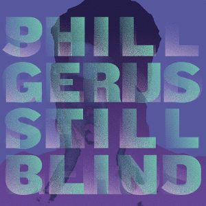 """Phil Gerus/STILL BLIND 12"""""""