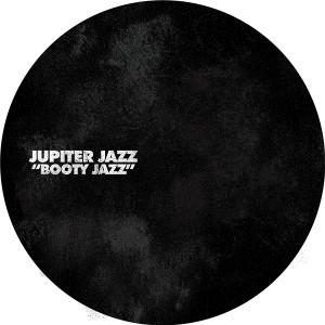 """Jupiter Jazz/BOOTY JAZZ 12"""""""