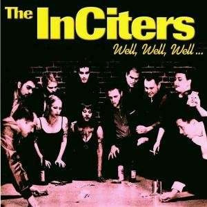 Inciters, The/WELL WELL WELL LP