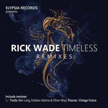 """Rick Wade/TIMELESS REMIXES 12"""""""