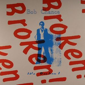 Bob Chance/WILD IT'S BROKEN 7""