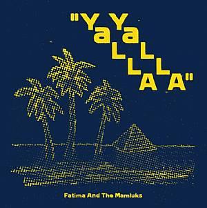 """Fatima & The Mamluks/YALLA YALLA EP D12"""""""