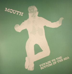 Mouth/VOYAGE TO THE BOTTOM OF THE... 12""