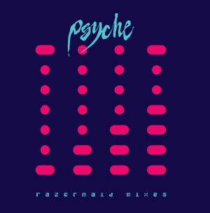 Psyche/RAZORMAID MIXES 12""