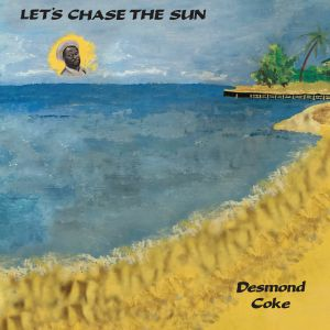 Desmond Coke/LET'S CHASE THE SUN LP