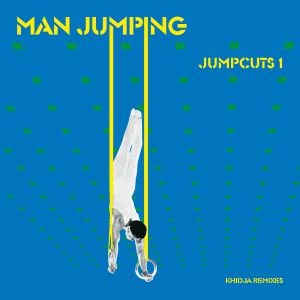 """Man Jumping/JUMPCUTS 1: KHIDJA RMX'S 12"""""""