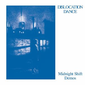 Dislocation Dance/MIDNIGHT... DEMOS 7""