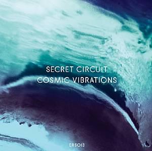 Secret Circuit/COSMIC VIBRATIONS LP