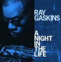Ray Gaskins/A NIGHT IN THE LIFE CD