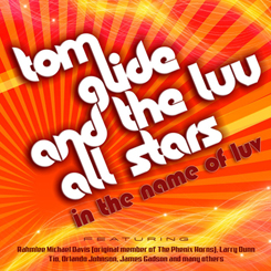 Tom Glide/IN THE NAME OF LUV CD
