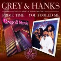 Grey & Hanks/PRIME TIME & YOU... CD