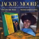 Jackie Moore/I'M ON MY WAY & WITH... CD