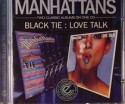 Manhattans/BLACK TIE & LOVE TALK CD