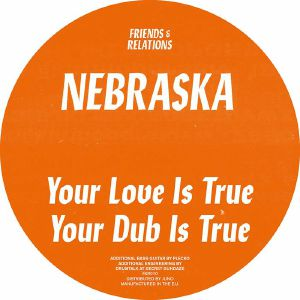 Nebraska/YOUR LOVE IS TRUE 12""
