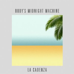 Rudy's Midnight Machine/LA CADENZA 12""