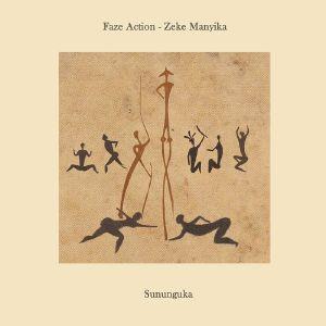 "Faze Action & Zeke Manyika/SUNUNGUKA 12"""