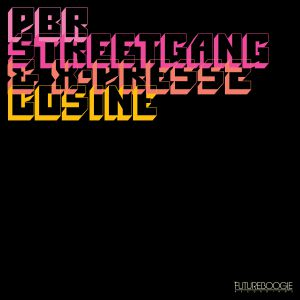 PBR Streetgang & X-Press 2/COSINE 12""