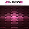 Various/45 KINGS III  CD