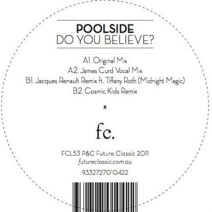 Poolside/DO YOU BELIEVE 12""