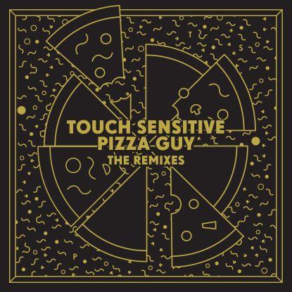"""Touch Sensitive/PIZZA GUY REMIXES 12"""""""