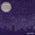 Mr. Chop/FOR PETE'S SAKE CD