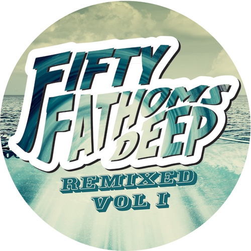 Various/FIFTY FATHOMS DEEP RMX #1 12""