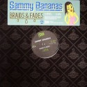 Sammy Bananas/BRAIDS & FADES 12""